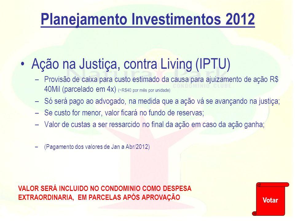 Ação na Justiça, contra Living (IPTU) –Provisão de caixa para custo estimado da causa para ajuizamento de ação R$ 40Mil (parcelado em 4x) (~R$40 por m