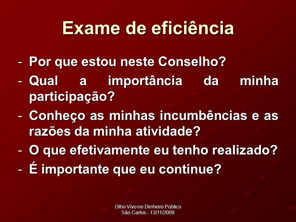 Olho Vivo no Dinheiro Público São Carlos - 13/11/2009 Exame de eficiência -Por que estou neste Conselho.