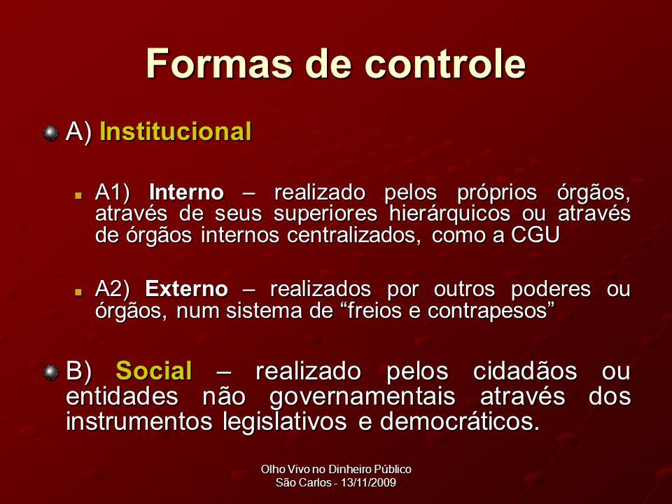 Olho Vivo no Dinheiro Público São Carlos - 13/11/2009 Controle social e democracia Estado democrático de direito Estado democrático de direito O que é democracia.