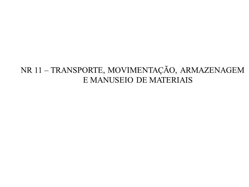 NR 11 – TRANSPORTE, MOVIMENTAÇÃO, ARMAZENAGEM E MANUSEIO DE MATERIAIS