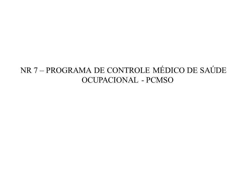 NR 7 – PROGRAMA DE CONTROLE MÉDICO DE SAÚDE OCUPACIONAL - PCMSO