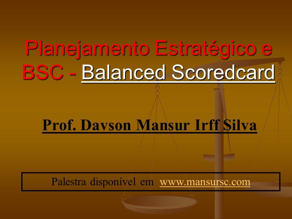 Planejamento Estratégico e BSC - Balanced Scoredcard Prof.