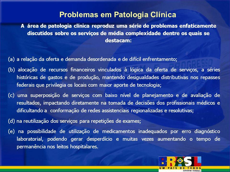 Problemas em Patologia Clínica A área de patologia clínica reproduz uma série de problemas enfaticamente discutidos sobre os serviços de média complex