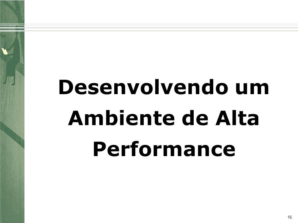 16 Desenvolvendo um Ambiente de Alta Performance