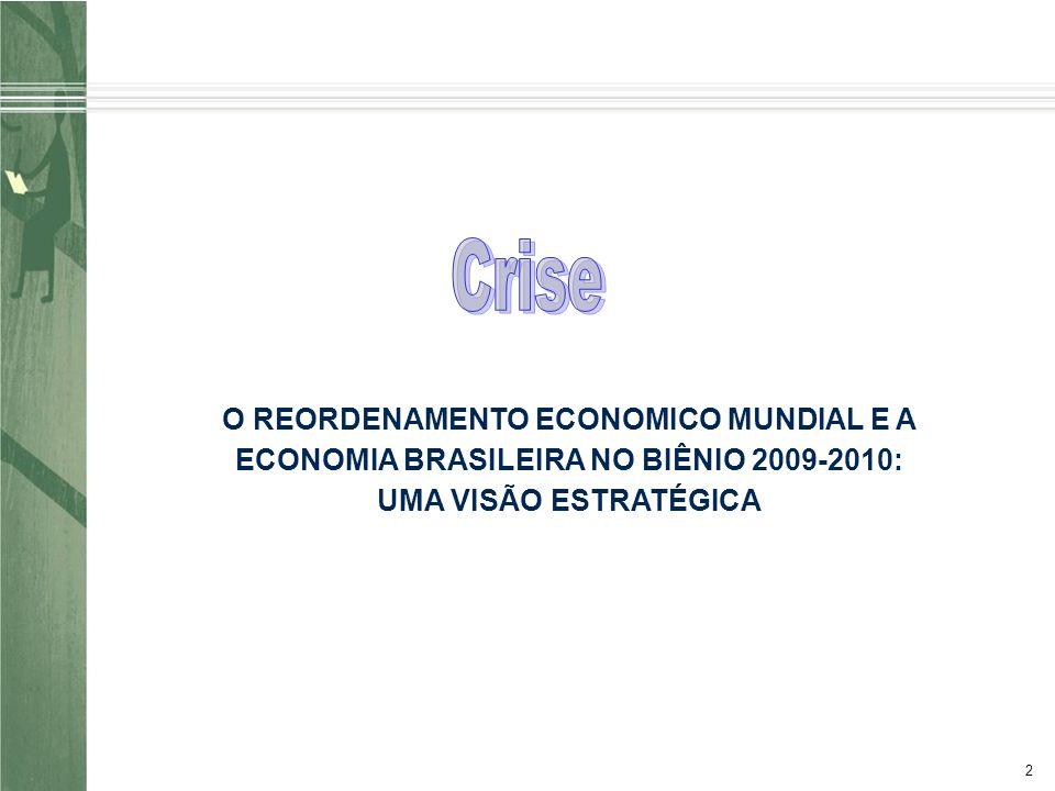 2 O REORDENAMENTO ECONOMICO MUNDIAL E A ECONOMIA BRASILEIRA NO BIÊNIO 2009-2010: UMA VISÃO ESTRATÉGICA