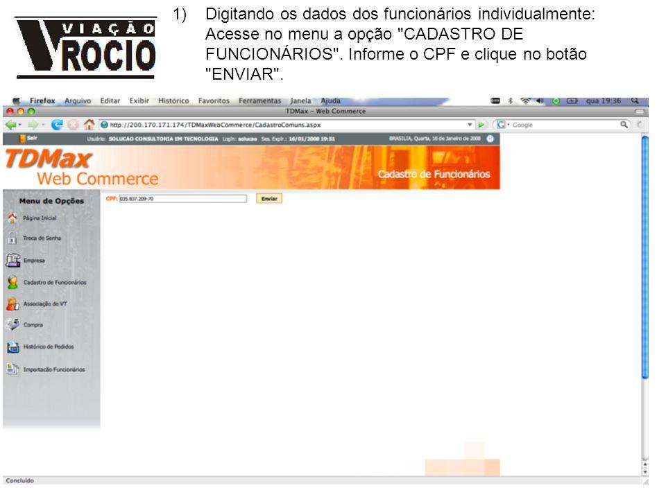 1)Digitando os dados dos funcionários individualmente: Acesse no menu a opção CADASTRO DE FUNCIONÁRIOS .