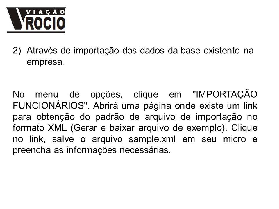 2)Através de importação dos dados da base existente na empresa. No menu de opções, clique em