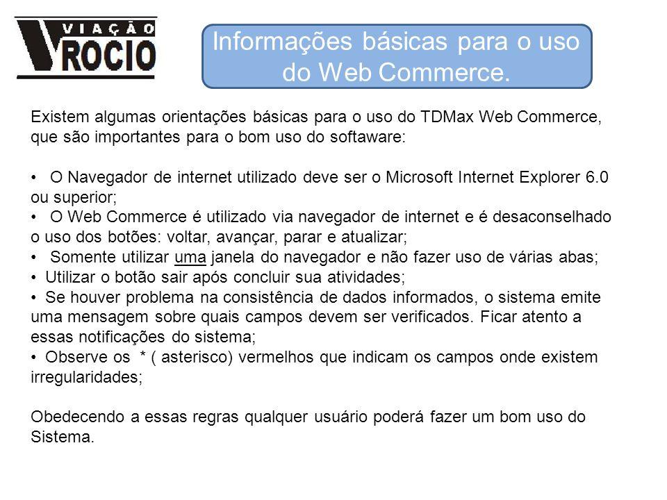 Informações básicas para o uso do Web Commerce. Existem algumas orientações básicas para o uso do TDMax Web Commerce, que são importantes para o bom u