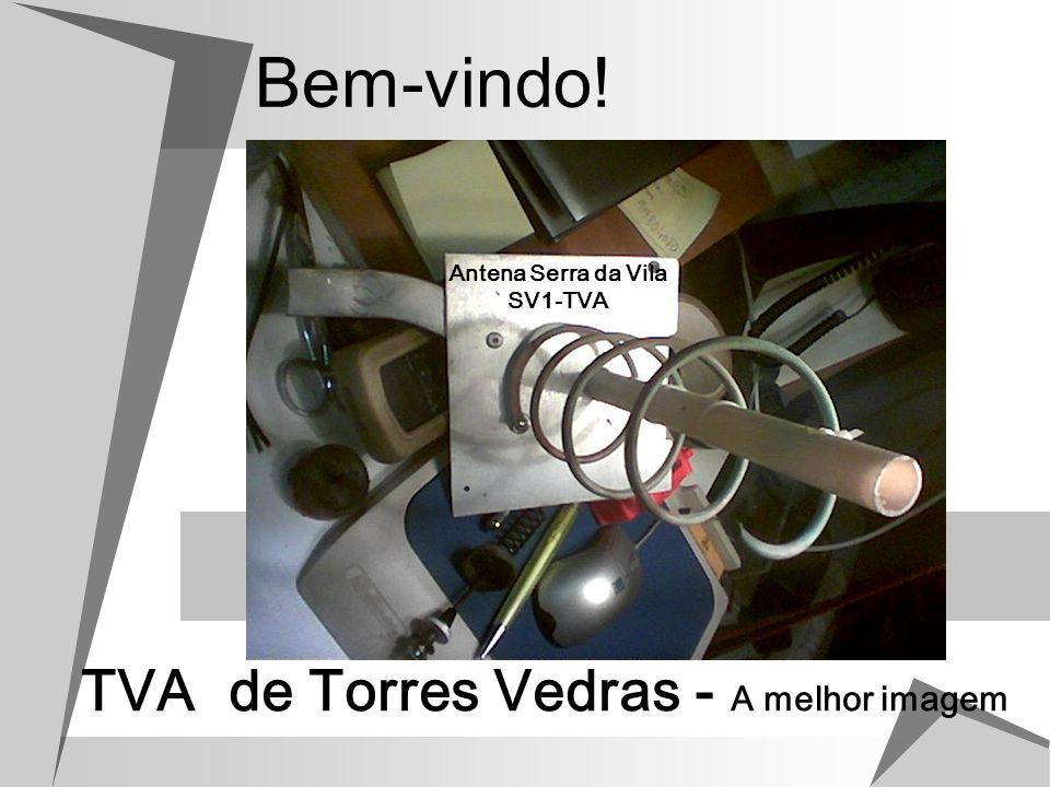 TVA – Para todos nós TVA - Torres Vedras CT1 DZX / CT2 JCB 1 ª TRANSMISSÃO DE TVA
