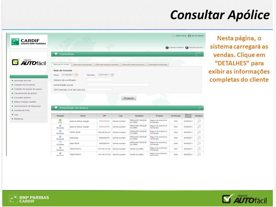 Nesta página, o sistema carregará as vendas. Clique em DETALHES para exibir as informações completas do cliente Consultar Apólice