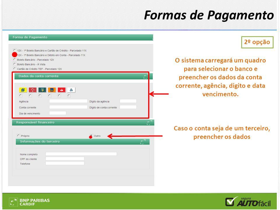 2º opção O sistema carregará um quadro para selecionar o banco e preencher os dados da conta corrente, agência, digito e data vencimento. Caso o conta
