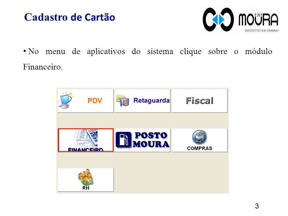 No menu de aplicativos do sistema clique sobre o módulo Financeiro. Cadastro de Cartão 3