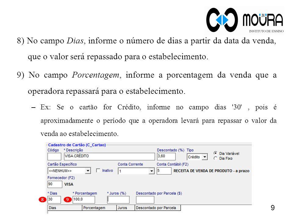 No campo Juros, informe o valor que o estabelecimento cobra de juros para a venda com cartão.