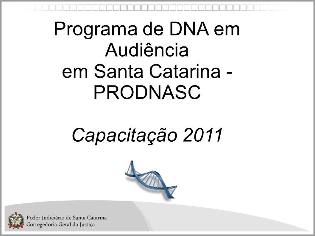 Programa de DNA em Audiência em Santa Catarina - PRODNASC Capacitação 2011