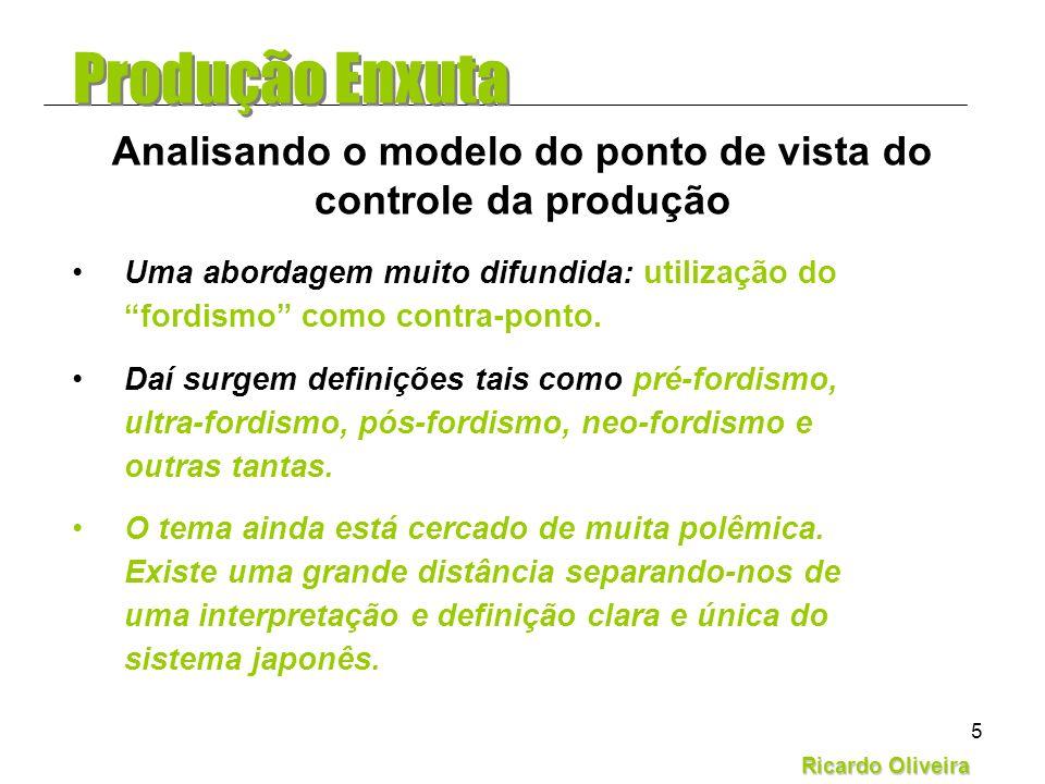 Ricardo Oliveira 5 Uma abordagem muito difundida: utilização do fordismo como contra-ponto. Daí surgem definições tais como pré-fordismo, ultra-fordis