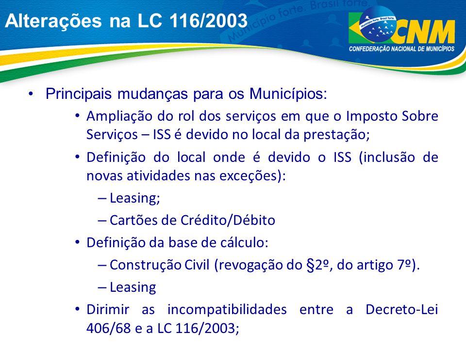 –Necessidade de mudanças: Definição do local onde é devido o ISS: – Leasing; » Declarada constitucional a cobrança pelo STF.
