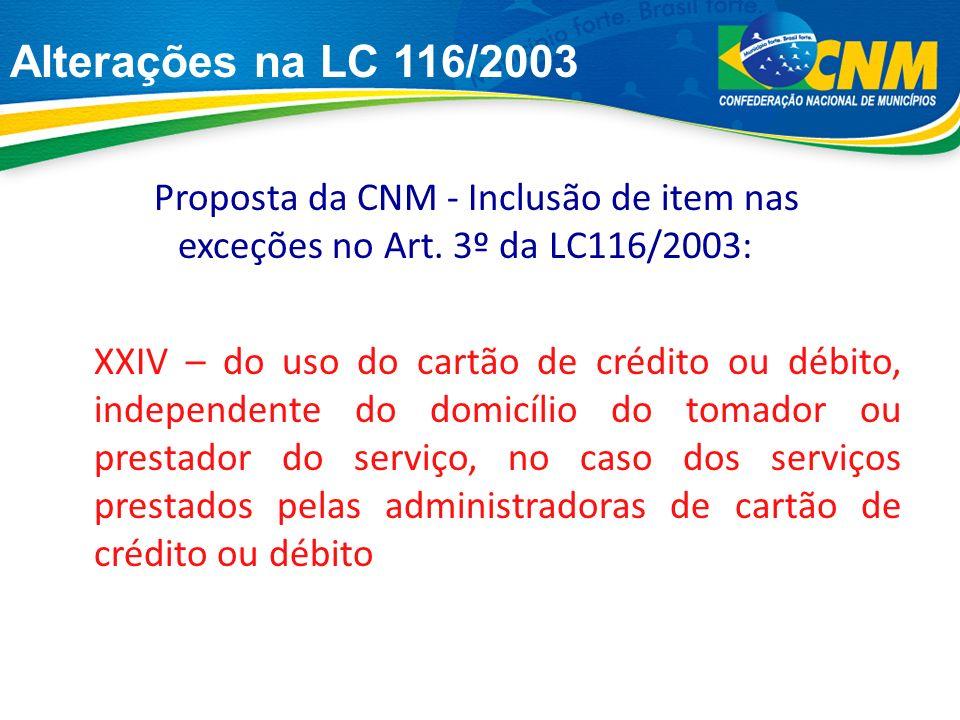 Alterações na LC 116/2003 Proposta da CNM - Inclusão de item nas exceções no Art.