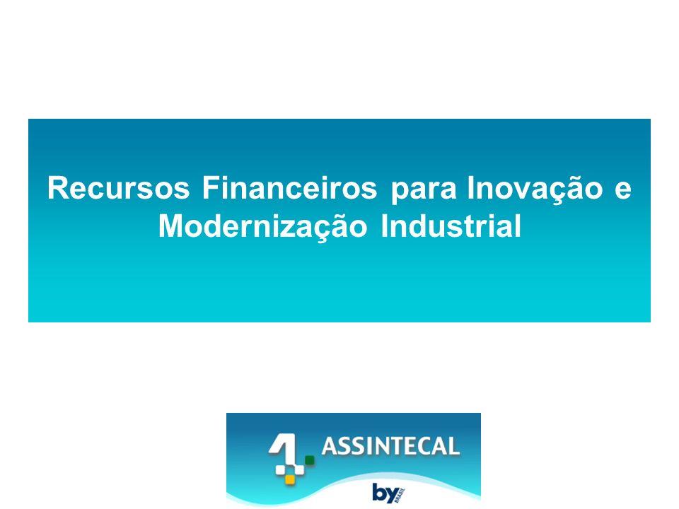 Programa de Incentivo à Inovação e Tecnologia Viabilizar acesso a recursos financeiros para as empresas associadas utilizando-se da lógica dos APLs (Arranjos Produtivos Locais) Aproveitar a experiência, competência e potencialidades da Assintecal Objetivos Estratégias 1.