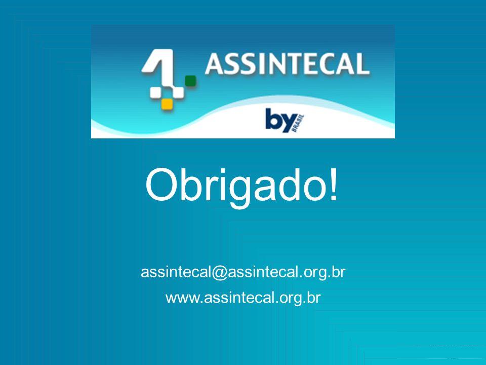Obrigado! assintecal@assintecal.org.br www.assintecal.org.br