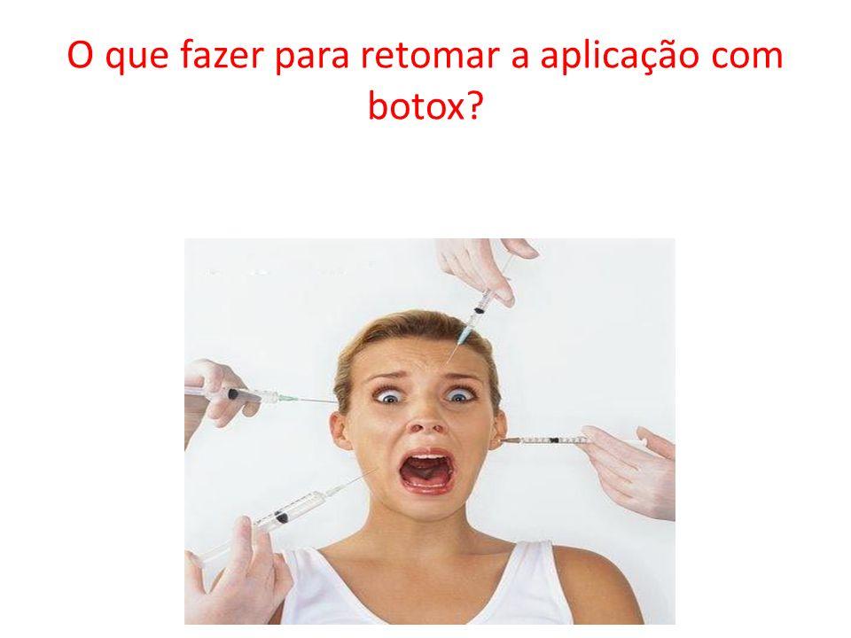 O que fazer para retomar a aplicação com botox?