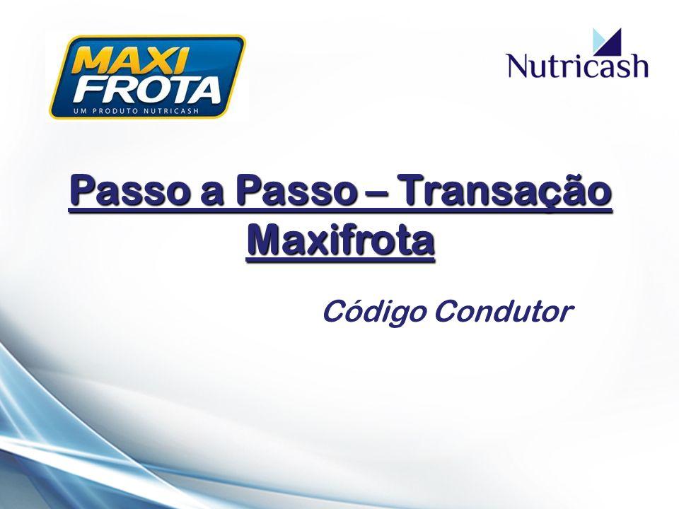 Passo a Passo – Transação Maxifrota Código Condutor