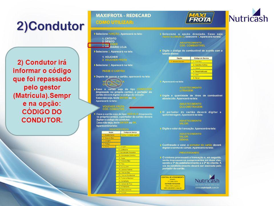 2)Condutor 2) Condutor irá informar o código que foi repassado pelo gestor (Matrícula).Sempr e na opção: CÓDIGO DO CONDUTOR.