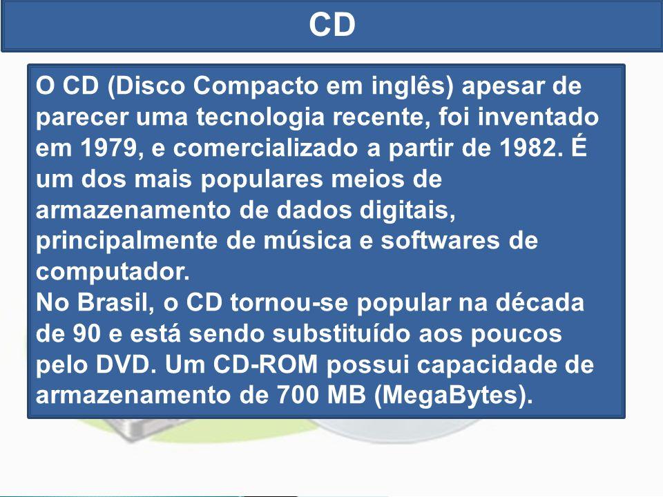 CD O CD (Disco Compacto em inglês) apesar de parecer uma tecnologia recente, foi inventado em 1979, e comercializado a partir de 1982.