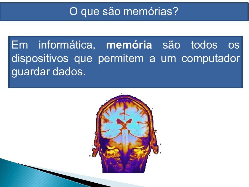 O que são memórias.