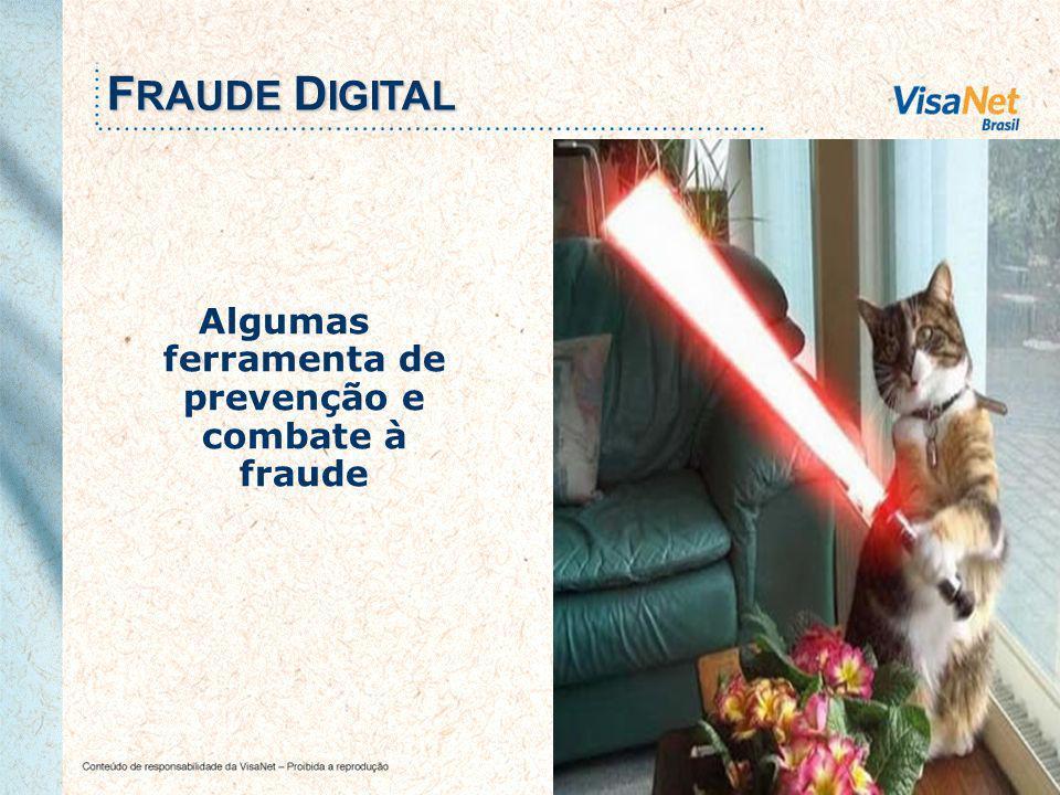 20 Algumas ferramenta de prevenção e combate à fraude F RAUDE D IGITAL