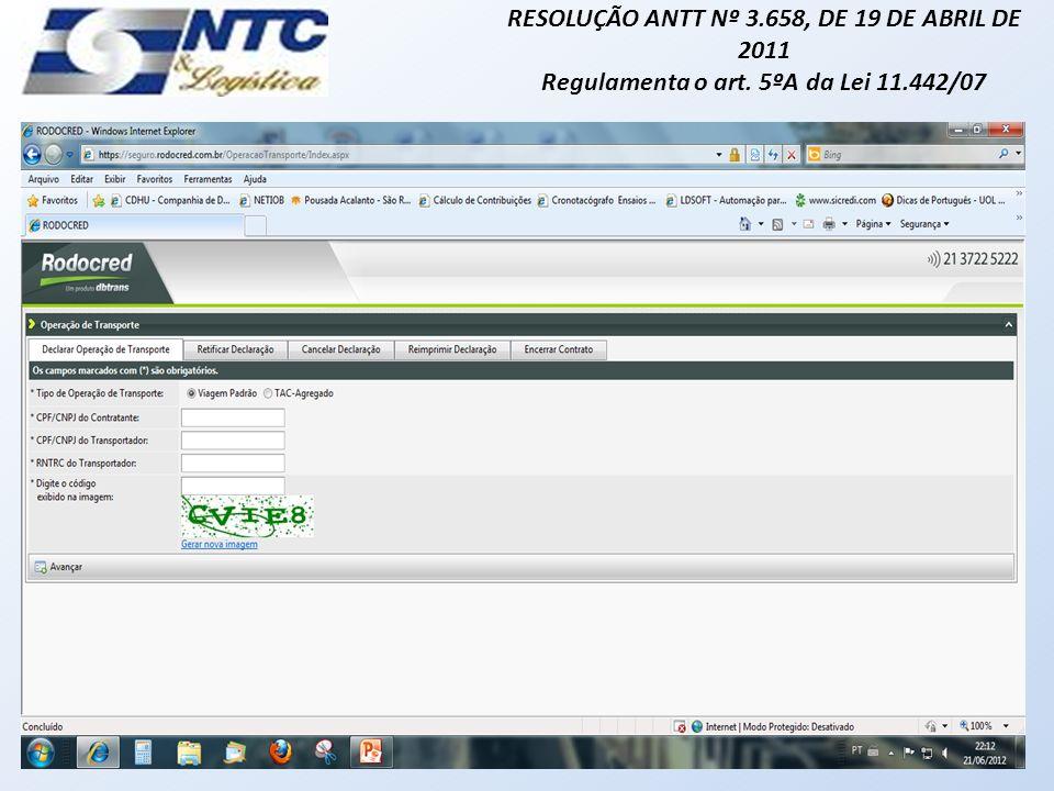 RESOLUÇÃO ANTT Nº 3.658, DE 19 DE ABRIL DE 2011 Regulamenta o art. 5ºA da Lei 11.442/07