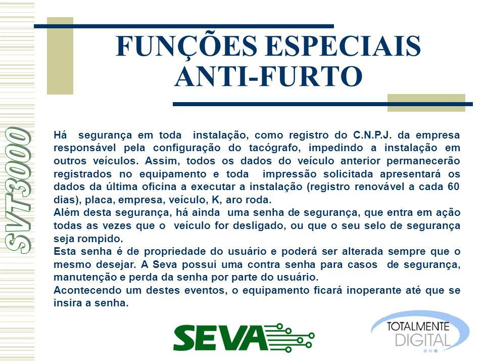FUNÇÕES ESPECIAIS ANTI-FURTO Há segurança em toda instalação, como registro do C.N.P.J. da empresa responsável pela configuração do tacógrafo, impedin
