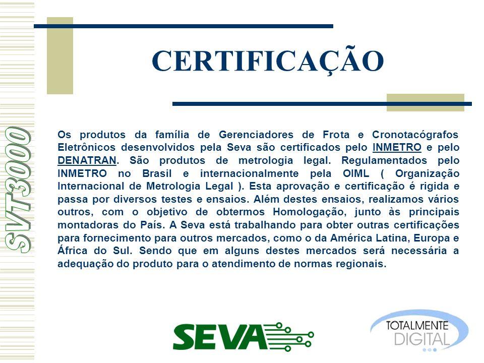 CERTIFICAÇÃO Os produtos da família de Gerenciadores de Frota e Cronotacógrafos Eletrônicos desenvolvidos pela Seva são certificados pelo INMETRO e pe