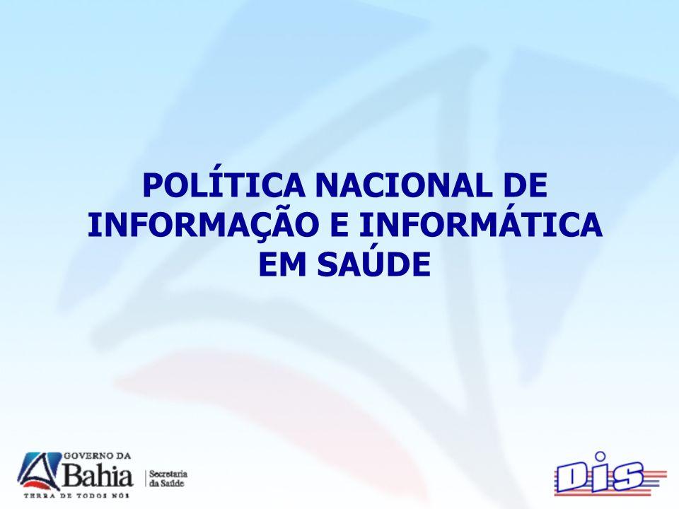 POLÍTICA NACIONAL DE INFORMAÇÃO E INFORMÁTICA EM SAÚDE