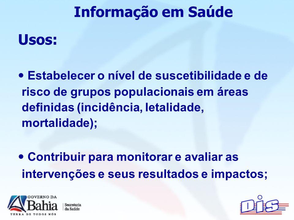 Sistema de Informações em Saúde 01 Datacenter para cada 10 mil Estabelecimentos.