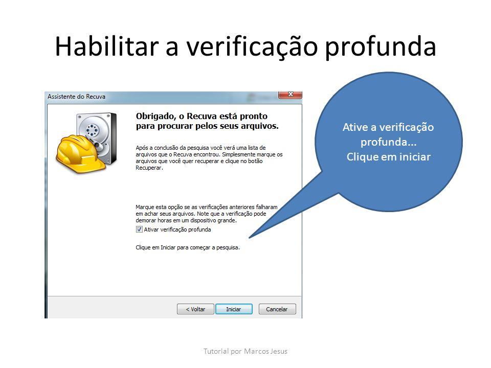 Habilitar a verificação profunda Tutorial por Marcos Jesus Ative a verificação profunda...