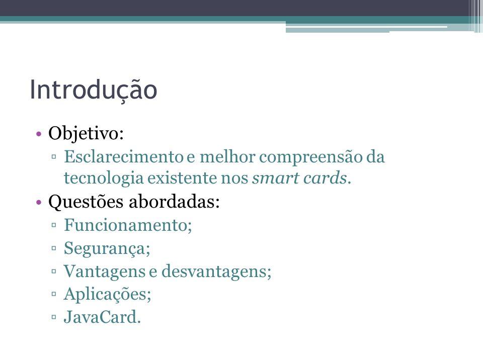 JavaCard Principais características: Portabilidade: um mesmo aplicativo Java pode rodar em mais de um cartão, mas isso ainda não pôde ser posto em prática.