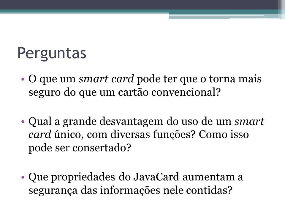 Perguntas O que um smart card pode ter que o torna mais seguro do que um cartão convencional.