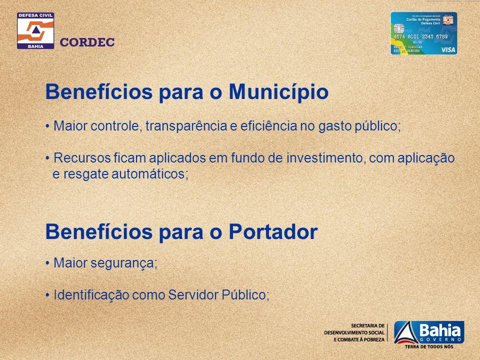 Benefícios para o Município Maior controle, transparência e eficiência no gasto público; Recursos ficam aplicados em fundo de investimento, com aplicação e resgate automáticos; Benefícios para o Portador Maior segurança; Identificação como Servidor Público;