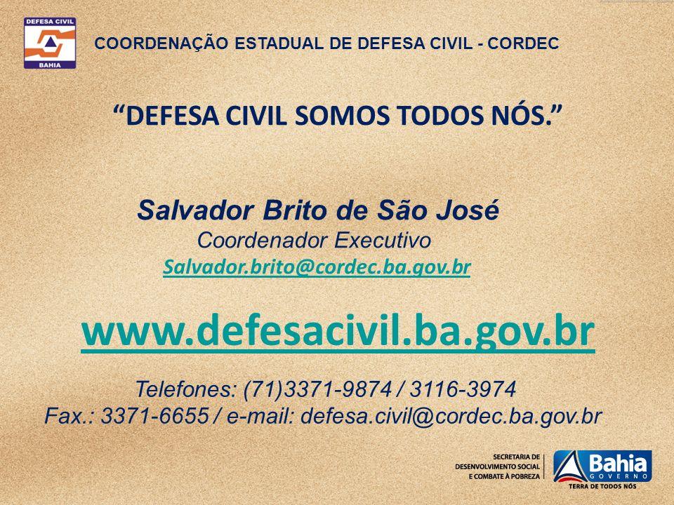 www.defesacivil.ba.gov.br DEFESA CIVIL SOMOS TODOS NÓS.