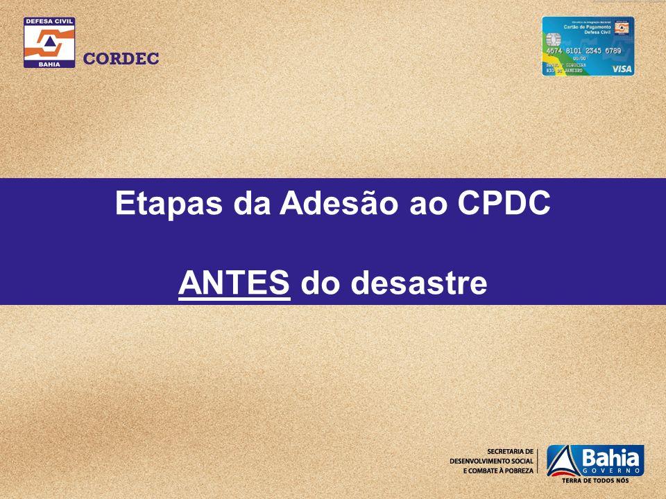 Passo a Passo 1 a)Cria a COMPDEC, via lei municipal, com função de Unidade Gestora de Orçamento – UO; b)Inscreve a COMPDEC no CNPJ; c) Designa o Representante Autorizado.