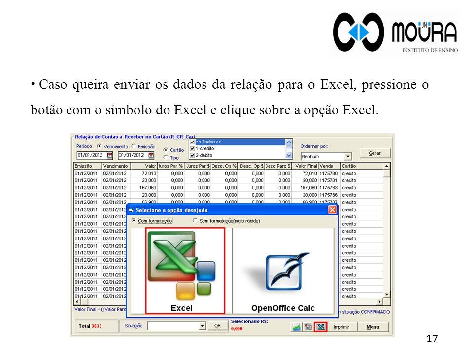 Caso queira enviar os dados da relação para o Excel, pressione o botão com o símbolo do Excel e clique sobre a opção Excel.