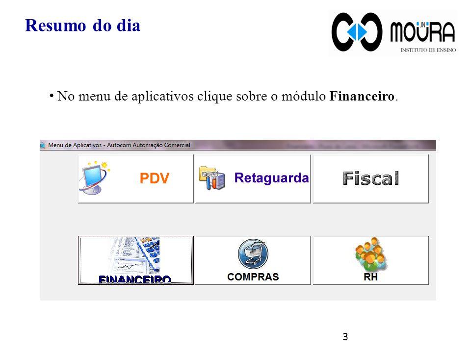 No menu de aplicativos clique sobre o módulo Financeiro. Resumo do dia 3