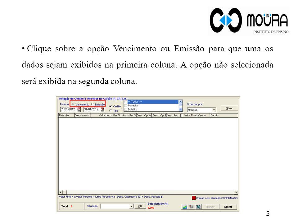Clique sobre a opção Vencimento ou Emissão para que uma os dados sejam exibidos na primeira coluna.