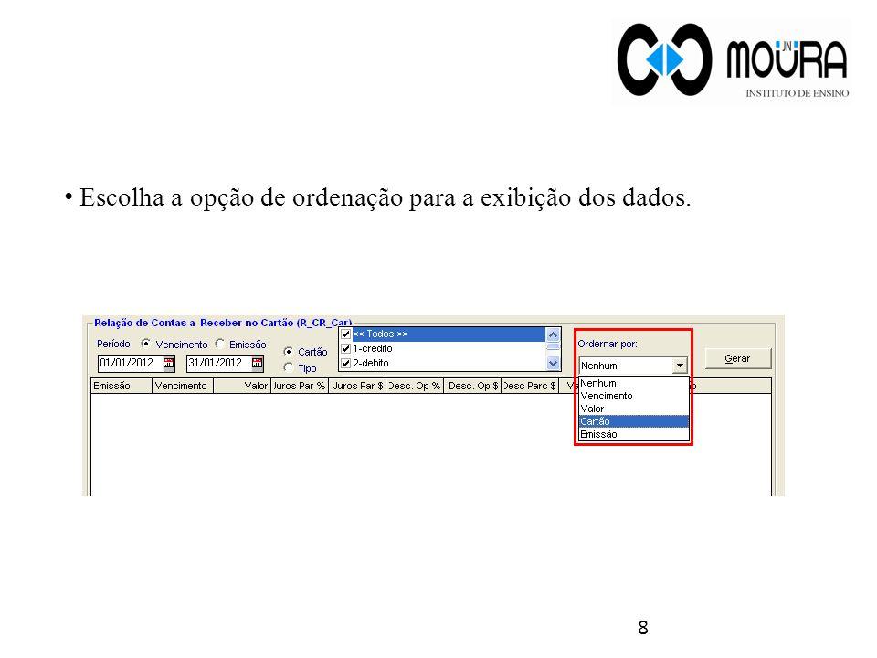 Escolha a opção de ordenação para a exibição dos dados. 8