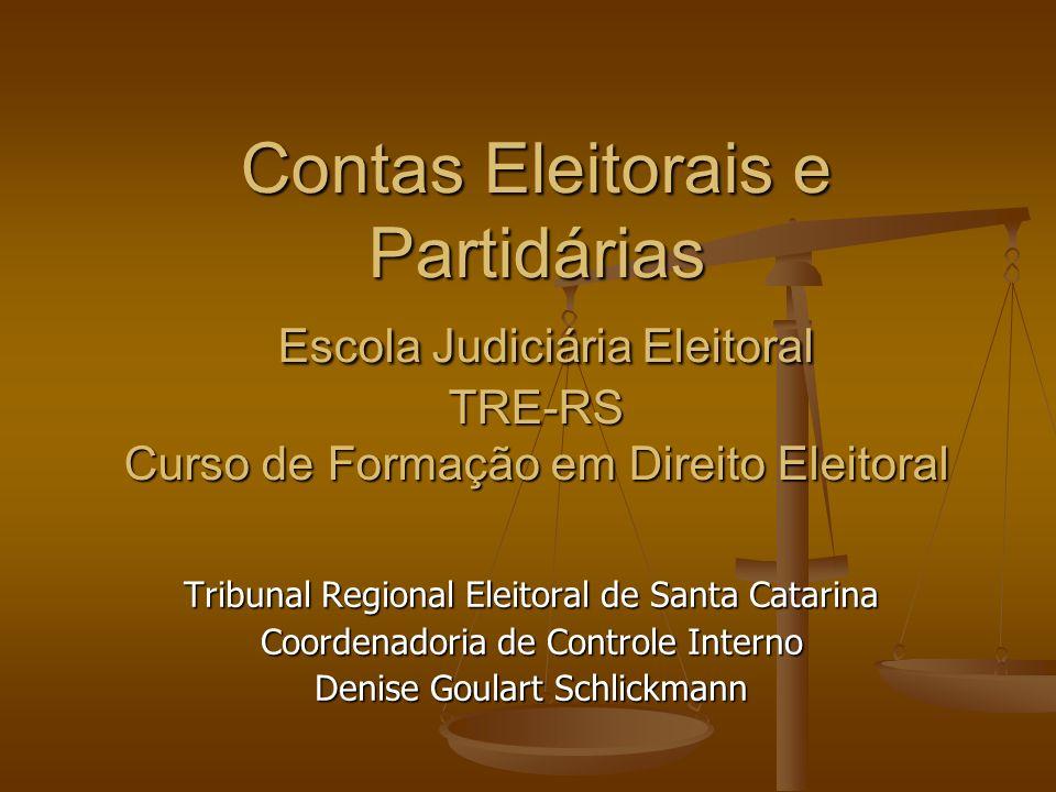 Contas Eleitorais e Partidárias Escola Judiciária Eleitoral TRE-RS Curso de Formação em Direito Eleitoral Tribunal Regional Eleitoral de Santa Catarin