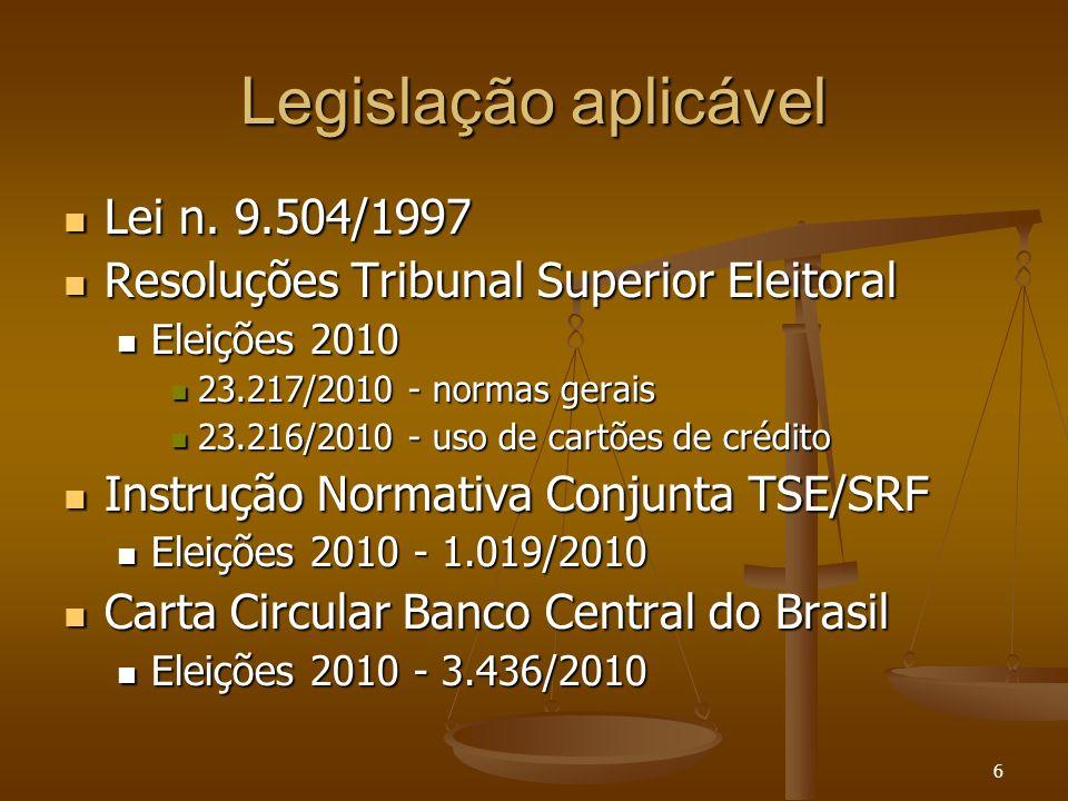 6 Legislação aplicável Lei n. 9.504/1997 Lei n. 9.504/1997 Resoluções Tribunal Superior Eleitoral Resoluções Tribunal Superior Eleitoral Eleições 2010
