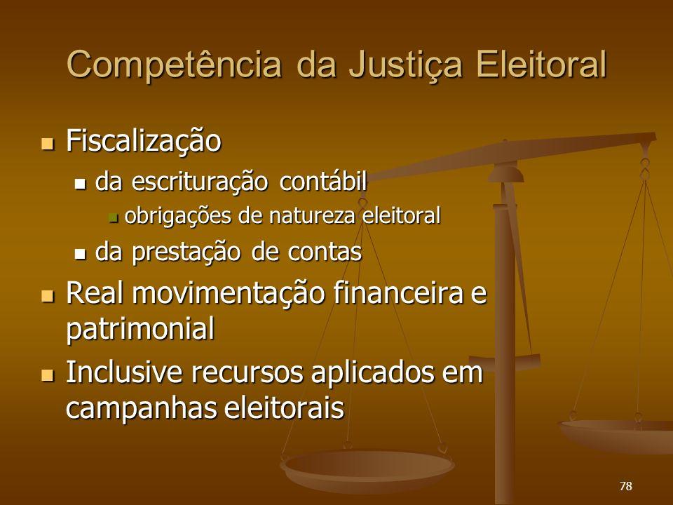 78 Competência da Justiça Eleitoral Fiscalização Fiscalização da escrituração contábil da escrituração contábil obrigações de natureza eleitoral obrig