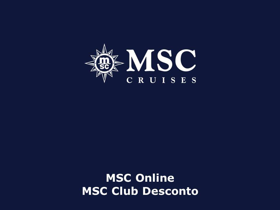 INTRODUÇÃO www.msconline.com Desde o dia 23 de março, o MSC Online recebeu uma nova funcionalidade, melhorando o seu desempenho: Os agentes de viagens poderão selecionar os descontos do MSC Club e aplicá-los nas suas reservas através do canal B2B.