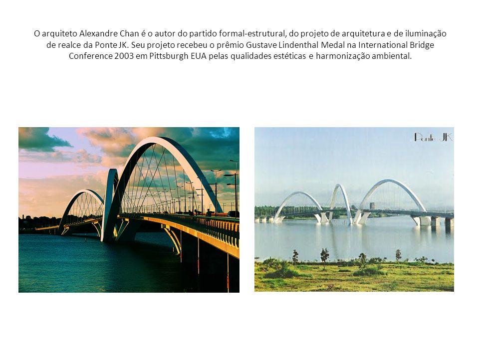 O arquiteto Alexandre Chan é o autor do partido formal-estrutural, do projeto de arquitetura e de iluminação de realce da Ponte JK. Seu projeto recebe