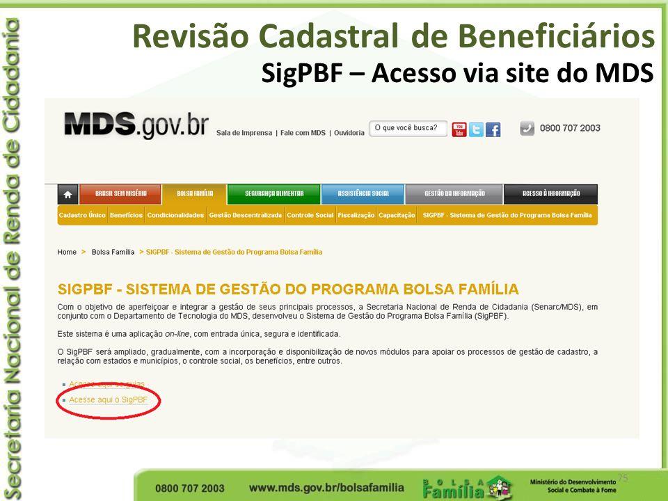 Revisão Cadastral de Beneficiários 75 SigPBF – Acesso via site do MDS
